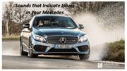 Sounds that Indicate Issues in Your Mercedes