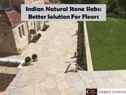 Indian Natural Stone Slabs Better Solution For Floors