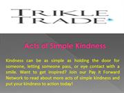 Acts of Simple Kindness Ideas- Trikle Trade