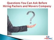 Questions You Can Ask Before Hiring Packers and Movers Company
