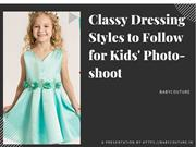 Classy Dressing Styles to Follow for Kids' Photo-shoot PPT