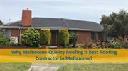 Why Melbourne Quality Roofing is best Roofing Contractor in Melbourne?