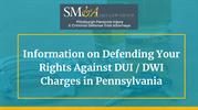 Information on Defending Your Rights Against DUI _ DWI Charges in Penn