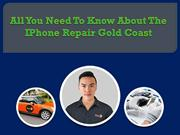 All You Need To Know About The IPhone Repair Gold Coast