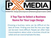 3 Top Tips to Select a Business Name for Your Logo Design