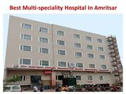 Best Multi-speciality Hospital In Amritsar