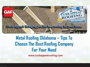 Metal Roofing Oklahoma Tips To Choose The Best Roofing Company For You