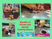 Benefits of Private and Special Cooking Classes