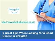 6 Great Tips when Looking for a Good Dentist in Croydon
