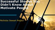 Successful Stories You Didn't Know About Motivate People