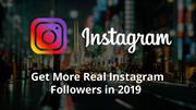 Instagram Followers: Get More Real Instagram Followers in 2019