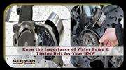 Know the Importance of Water Pump & Timing Belt for Your BMW