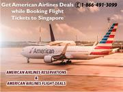 Get American Airlines Deals while booking flight tickets to Singapore