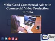 Make a Good Commercial Ad with Commercial Video Production Company