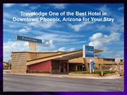 Travelodge One of the Best Hotel in Downtown Phoenix, Arizona for Your