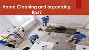 Home Cleaning and organizing tips