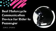 Best Motorcycle Communication Device for Rider to Passenger