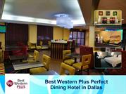 Best Western Plus Perfect Dining Hotel in Dallas