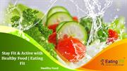 Stay Fit & Active with Healthy Food - Eating Fit