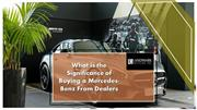 What is the Significance of Buying a Mercedes-Benz From Dealers
