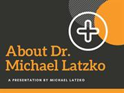 About Dr Michael Latzko