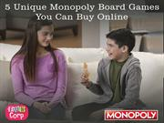 5 Unique Monopoly Board Games You Can Buy Online
