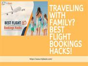 Traveling with Family? Best Flight Bookings Hacks!