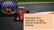 Reputed Tour operator to get Italian Grand Prix tickets