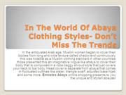 In The World Of Abaya Clothing Styles- Don't Miss The Trends