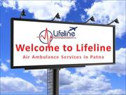 Opt Quick and ICU Equipped Charter Air Ambulance Services in Patna