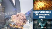 Factors that Make CRE Investment Unsafe