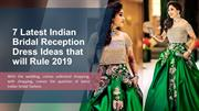 7 Latest Indian Bridal Reception Dress Ideas that will Rule 2019