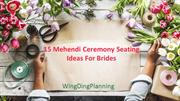 15 Mehendi Ceremony Seating Options & Ideas For Brides