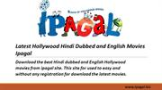Download Free Latest Hollywood Hindi Dubbed and English Movies Ipagal