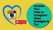 Increase Your Likes on Instagram: 8 Ideas, Strategies & Tips