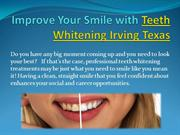 Improve Your Smile with Teeth Whitening Irving Texas