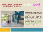 Miami Vacation Home Rentals by Owner