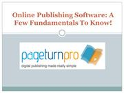 Online Publishing Software A Few Fundamentals To Know!