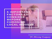 5 IMPORTANT FACTORS TO CONSIDER BEFORE CHOOSING LOCAL MOVERS
