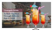 7 Energetic Drinks To Beat The Heat Through Wibrate App in Surat