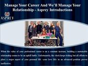Manage Your Career And We'll Manage Your Relationship - Asprey Introdu