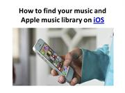 How to find your music and Apple music library on iOS