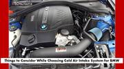 Things to Consider While Choosing Cold Air Intake System for BMW