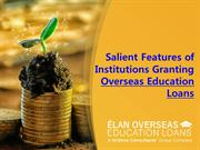 Salient Features of Institutions Granting Overseas Education Loans
