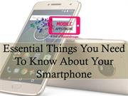 Essential Things You Need To Know About Your Smartphone