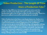 Video Production - The Length Of Time Does a Production Take