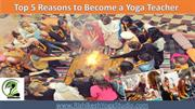 Top 5 Reasons to Become a Yoga Teacher