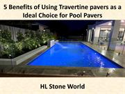 5 Benefits of Using Travertine pavers as a Ideal Choice for Pool Paver