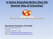 Is Home Schooling Better than the General Way of Schooling
