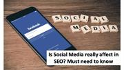 Is Social Media really affect in SEO? Must need to know